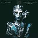 Gold / Deep Dreams (Remixes)/Max Styler