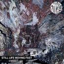 Still Life Moving Fast/Empress AD