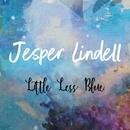 Little Less Blue/Jesper Lindell
