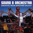 Grooves from Another Galaxy/Sound 8 Orchestra
