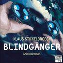 Blindgänger - Tatort Schreibtisch - Autoren live, Folge 1 (Ungekürzt)/Klaus Stickelbroeck