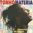 Marechal da alegria/Tonho Matéria
