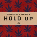 Hold Up/Borgeous & MORTEN