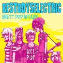 Brett Pop Affairs/Bestboyselectric