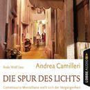 Die Spur des Lichts - Commissario Montalbano stellt sich der Vergangenheit (Gekürzt)/Andrea Camilleri