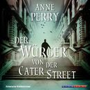Der Würger von der Cater Street (Gekürzt)/Anne Perry