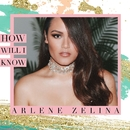 How Will I Know/Arlene Zelina