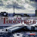 Der Todestrieb (Gekürzt)/Jacques Mesrine