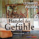 Handel der Gefühle (Gekürzt)/Leonardo Padura