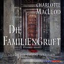 Die Familiengruft (Gekürzt)/Charlotte MacLeod