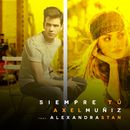 Siempre Tú (feat. Alexandra Stan) [English Version]/Axel Muñiz