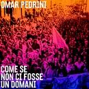 Come se non ci fosse un domani/Omar Pedrini