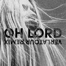 Oh Lord (Verlatour Remix)/Mary Komasa