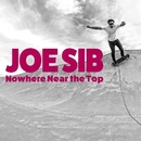 Nowhere Near the Top/Joe Sib