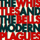 Modern Plagues/The Whistles & The Bells