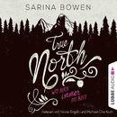 True North - Wo auch immer du bist - Vermont-Reihe 1 (Gekürzt)/Sarina Bowen