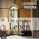 Ein perfektes Leben (Gekürzt)/Leonardo Padura