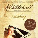 Indskibning - Whitehall 1 (uforkortet)/Liz Duffy Adams, Delia Sherman, Barbara Samuel, Mary Robinette Kowal, Madeleine Robins, Sarah Smith