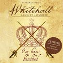 Om hans blindhed - Whitehall 3 (uforkortet)/Barbara Samuel