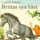 Brittas nya häst (oförkortat)/Lisbeth Pahnke