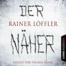 Der Näher - Martin Abel 3 (Gekürzt)/Rainer Löffler