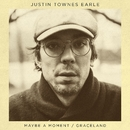 Maybe A Moment / Graceland/Justin Townes Earle