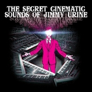 The Secret Cinematic Sounds of Jimmy Urine/Jimmy Urine
