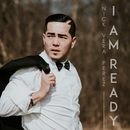 I Am Ready/Nick Vera Perez