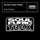 Find A Friend/DJ John 'Julius' Knight