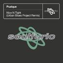 Nice N Tight (Urban Blues Project Remix)/Puzique