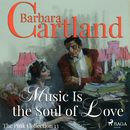 Music Is the Soul of Love - The Pink Collection 13 (Unabridged)/Barbara Cartland