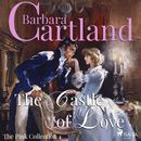 The Castle of Love - The Pink Collection 4 (Unabridged)/Barbara Cartland