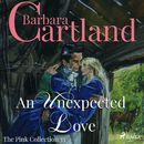 An Unexpected Love - The Pink Collection 33 (Unabridged)/Barbara Cartland