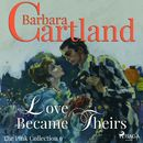 Love Became Theirs - The Pink Collection 9 (Unabridged)/Barbara Cartland