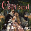 A Kiss in the Desert - The Pink Collection 29 (Unabridged)/Barbara Cartland