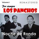 Por siempre Los Panchos, Vol. 1 - Noche de ronda y otros éxitos (Remastered)/Los Panchos