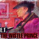 The Wistle Prince: Begin the Beguine, the Sound of Silence... and More/E.T.