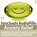 Anxiety Relief: Relaxation, Imagination, Self Calming Technique, Autogenic Training, 432 Hz Music [SyncSouls AudioPille]/Colin Griffiths-Brown / Torsten Abrolat