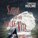 Satan und das Dolce Vita (Gekürzt)/Timothy Holme