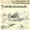 Todeskommando - Civil War Chronical 1 (Ungekürzt)/Alfred Wallon