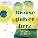 Brausepulverherz (Ungekürzte Lesung)/Leonie Lastella