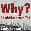 Why? - Geschichten vom Tod (Ungekürzt)/Andy Lettau