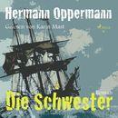 Die Schwester (Ungekürzt)/Hermann Oppermann
