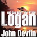 Logan und das Schiff der Ktoor (Ungekürzt)/John Devlin