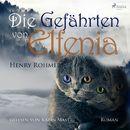 Die Gefährten von Elfenia (Ungekürzt)/Henry Rohmer