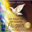 Ich fliege mit zerrissenen Flügeln/Raphael Müller