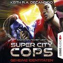 Super City Cops, Folge 03: Geheime Identitäten (Ungekürzt)/Keith R.A. DeCandido
