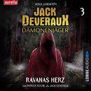 Ravanas Herz - Jack Deveraux Dämonenjäger 3 (Inszenierte Lesung)/Xenia Jungwirth