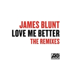 Love Me Better (Remixes)/James Blunt