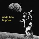 La posa/Nada Trio